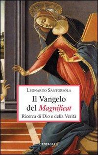 Il Vangelo del Magnificat. Ricerca di Dio e della Verità