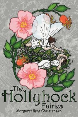 The Hollyhock Fairies