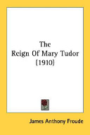 The Reign of Mary Tu...