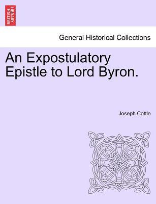 An Expostulatory Epistle to Lord Byron.