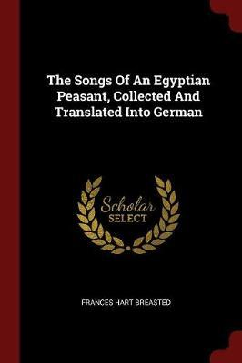 The Songs of an Egyptian Peasant, Collected and Translated Into German