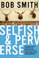 Selfish and Perverse