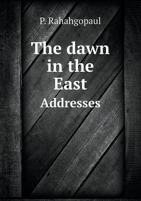 The Dawn in the East Addresses