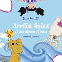 Amelia, Spina e i loro fantastici amici