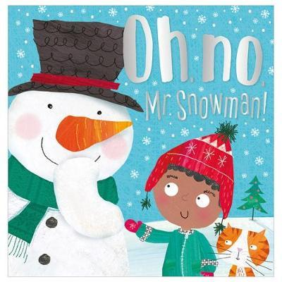 Oh No, Mr Snowman! (Christmas picture book)