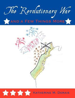 The Revolutionary War and a Few Things More