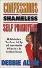 Confessions of Shameless Self Promoters