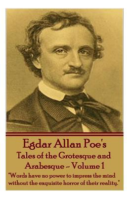Tales of the Grotesque and Arabesque - Volume 1