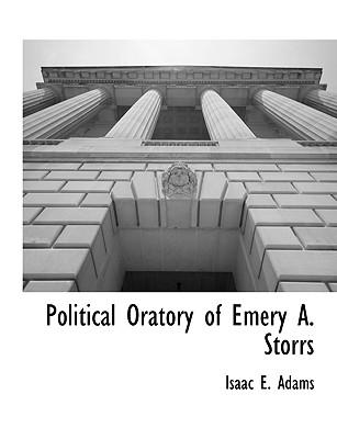 Political Oratory of Emery A. Storrs