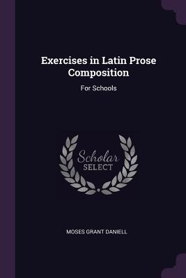 Exercises in Latin Prose Composition