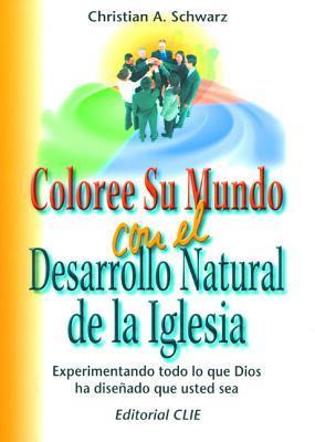 Coloree su Mundo con el Desarrollo Natural de la Iglesia