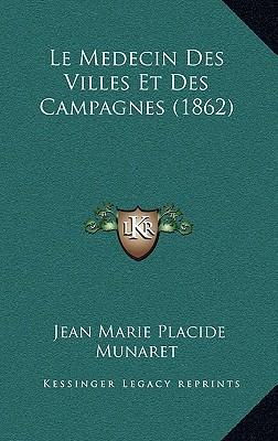 Le Medecin Des Villes Et Des Campagnes (1862)