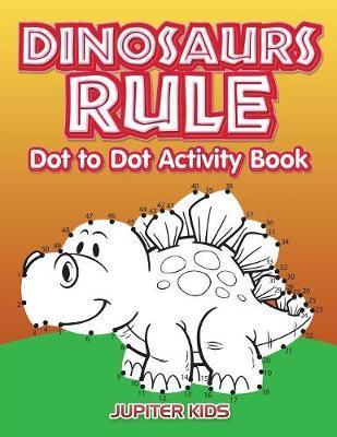 Dinosaurs Rule Dot t...