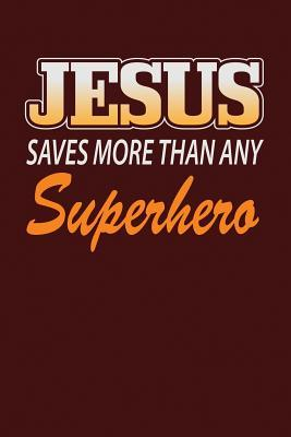 Jesus Saves More Than Any Superhero