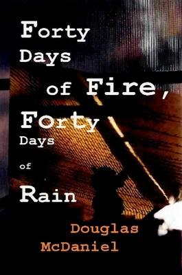Forty Days of Fire, Forty Days of Rain