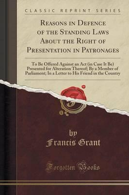 Reasons in Defence of the Standing Laws About the Right of Presentation in Patronages