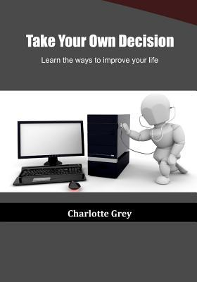 Take Your Own Decision