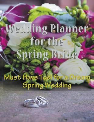 Wedding Planner for the Spring Bride