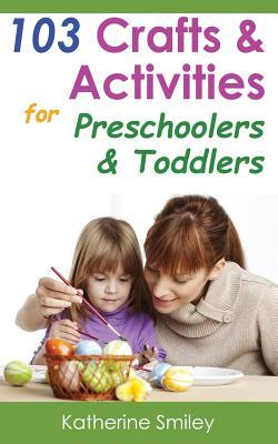 103 Crafts & Activities for Preschoolers & Toddlers