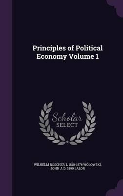 Principles of Political Economy Volume 1