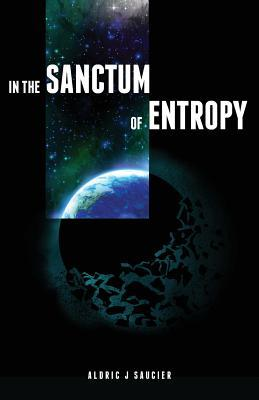 In the Sanctum of Entropy