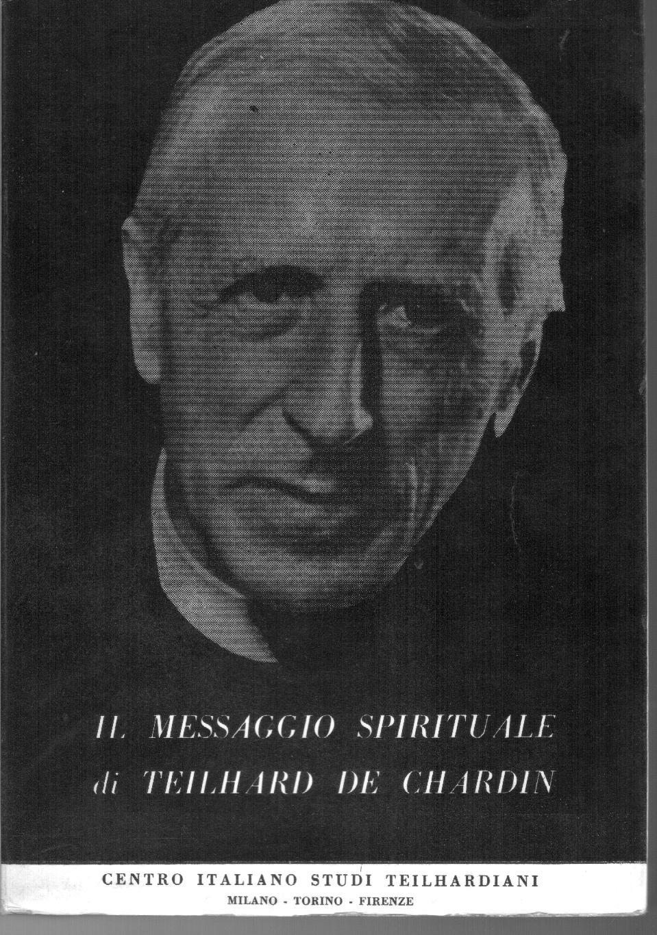 Il messaggio spirituale di Teilhard de Chardin