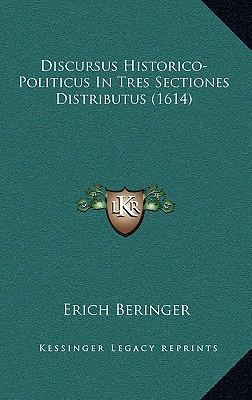 Discursus Historico-Politicus in Tres Sectiones Distributus (1614)