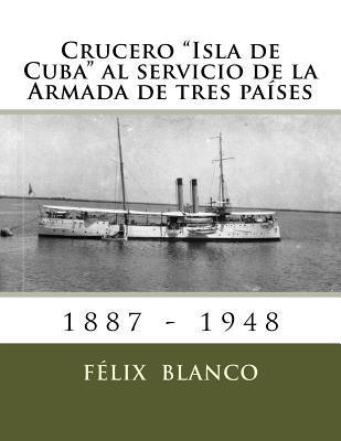 """Crucero """"Isla de Cuba"""" al servicio de la Armada de tres países"""