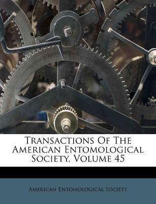 Transactions of the American Entomological Society, Volume 45