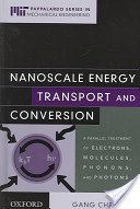 Nanoscale Energy Transport and Conversion : A Parallel Treatment of Electrons, Molecules, Phonons, and Photons