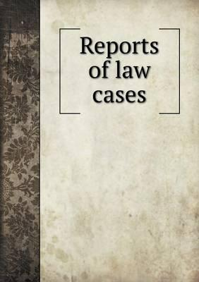 Reports of Law Cases