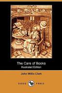 The Care of Books (Illustrated Edition) (Dodo Press)