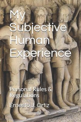 My Subjective Human Experience