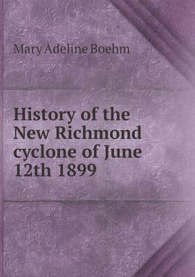 History of the New Richmond Cyclone of June 12th 1899