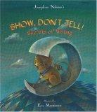 Show; Don't Tell! Secrets of Writing