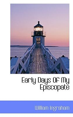 Early Days of My Episcopate