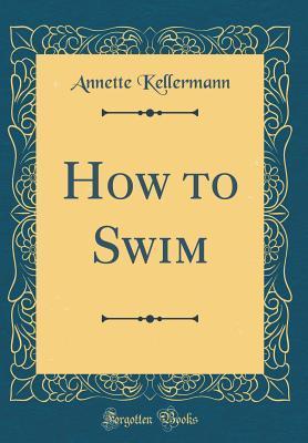 How to Swim (Classic Reprint)