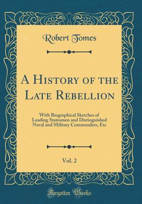 A History of the Late Rebellion, Vol. 2