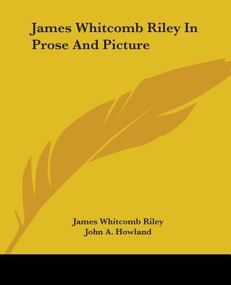 James Whitcomb Riley in Prose and Picture