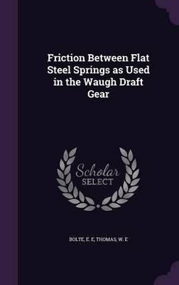 Friction Between Flat Steel Springs as Used in the Waugh Draft Gear