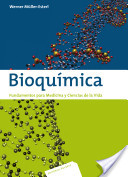 Bioquímica. Fundamentos para Medicina y Ciencias de la Vida