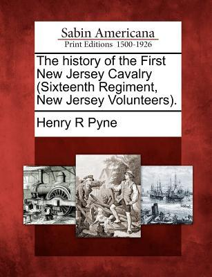 The History of the First New Jersey Cavalry (Sixteenth Regiment, New Jersey Volunteers)