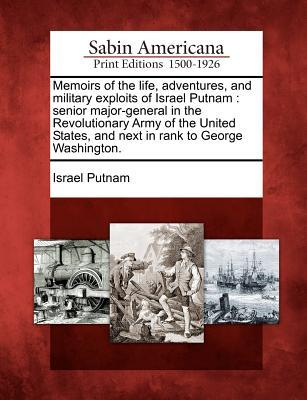 Memoirs of the Life, Adventures, and Military Exploits of Israel Putnam