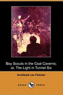 Boy Scouts in the Coal Caverns; Or, the Light in Tunnel Six (Dodo Press)