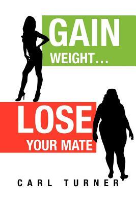 Gain Weight Lose Your Mate