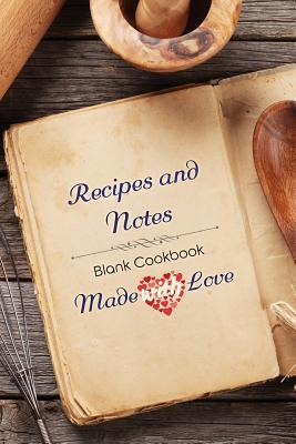 Made with Love-Blank Cookbook Recipes and Notes