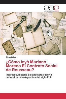 ¿Cómo leyó Mariano Moreno El Contrato Social de Rousseau?