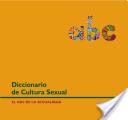 Diccionario de Cultura Sexual. El Abc de la Sexualidad