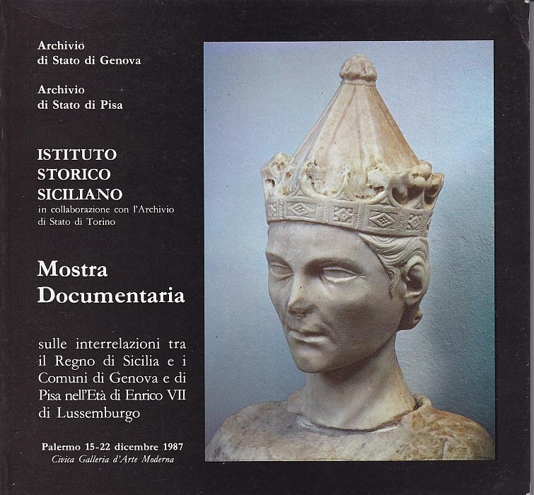 Mostra documentaria sulle interrelazioni fra il Regno di Sicilia e i Comuni di Genova e Pisa nell'età di Enrico VII di Lussemburgo