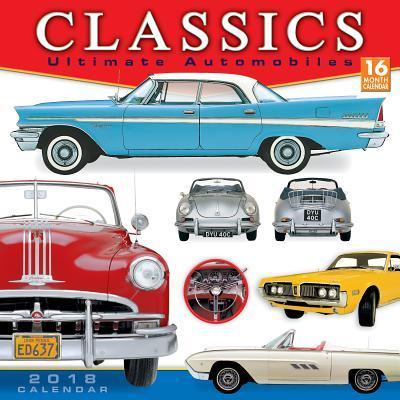Classics Ultimate Automobiles 2018 Calendar